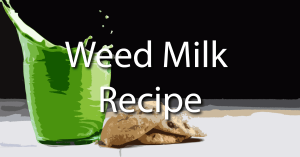 Weed Milk Recipe